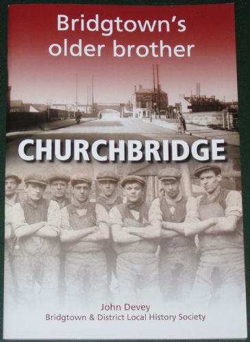 Churchbridge - Bridgtown's Older Brother, by John Devey